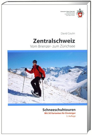 Schneeschuh - Tourenführer Zentralschweiz