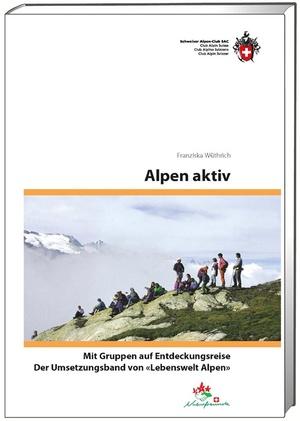 Alpen aktiv mit Gruppen auf Entdeckungsreise