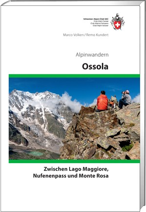 Alpinwanderen Ossola - Lago Maggiore - Nufenenpass - Monte Rosa