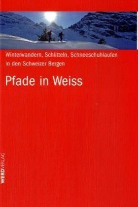 Pfade In Weiss Werd Verlag