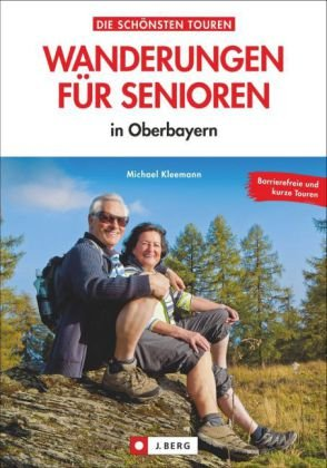 Wanderungen Fur Senioren In Oberbayern