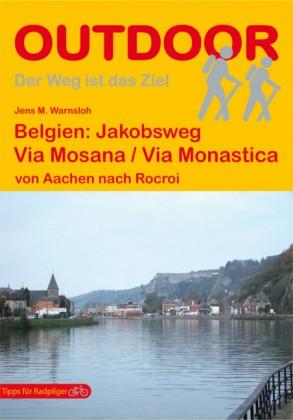 Belgien: Jakobsweg Via Mosana/Via Monastica