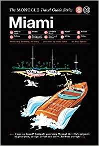 Monocle Travel Guide Miami