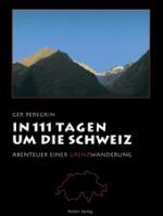 Schweiz. In 111 Tagen Um Die Schweiz