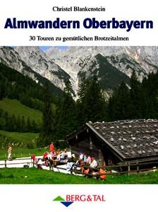 Almwandern Oberbayern Berg &tal