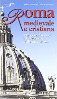 Roma Medievale E Cristiana