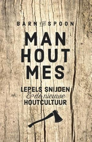 Barn the Spoon Man, hout, mes