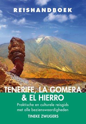 Tenerife / La Gomera / El Hierro Reishandboek praktische en culturele reisgids met alle bezienswaardigheden