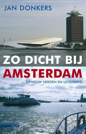 Zo dicht bij Amsterdam