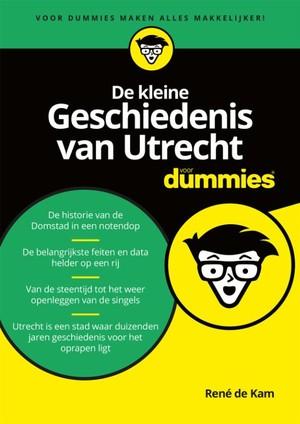 De kleine geschiedenis van Utrecht voor dummies