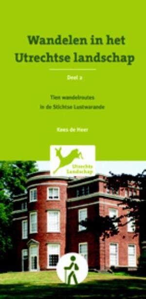 Wandelen in het Utrechtse landschap - 2 10 wandelroutes in de Stichtse Lustwarande