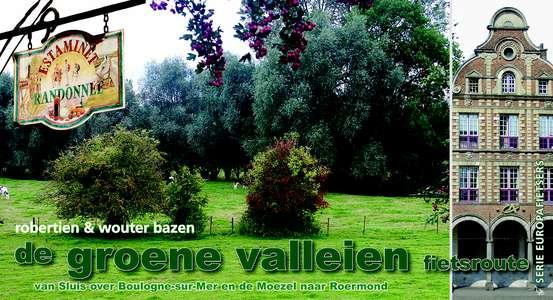 Groene valleien Boulogne-sur-Mer en de Moezel naar Roermond