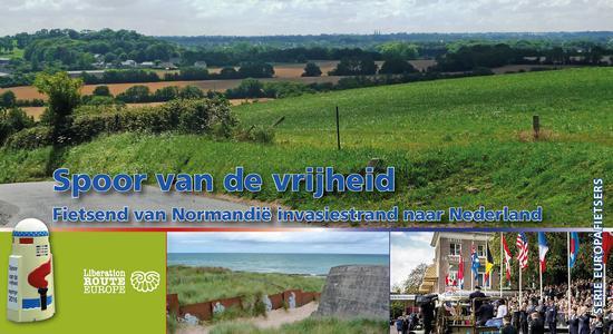 Spoor van de vrijheid - Fietsend van Normandië invasiestrand naar Nederland