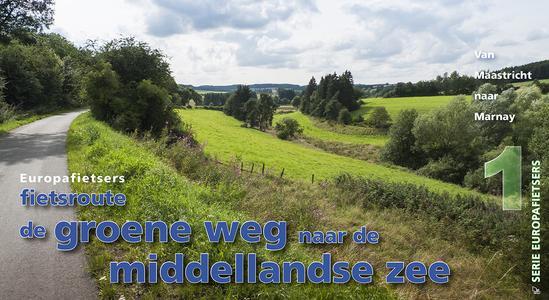 Groene weg 1 Middellandse Zee Maastricht naar Marnay