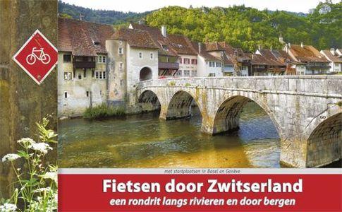 Fietsen door Zwitserland - Rhein-Route, Rhône-Route, Jura-Route