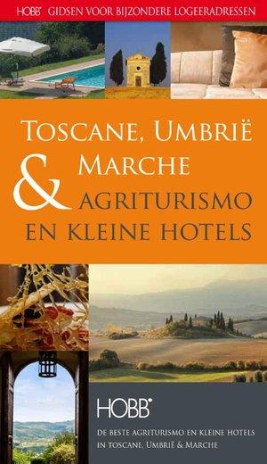 Agriturismo en kleine hotels - Toscane, Umbrie & Marche