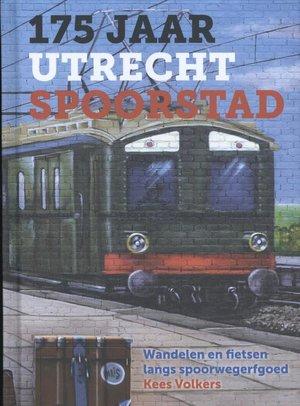 175 jaar Utrecht Spoorstad