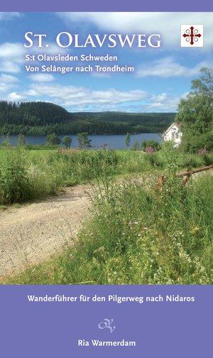 St. Olavsweg: S:t Olavsleden SE von Selanger nach Trondheim
