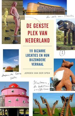 De gekste plek van Nederland