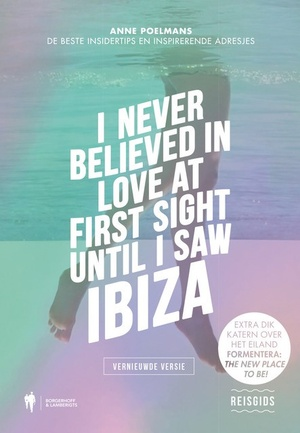 Never Believed In Love Until I Saw Ibiza