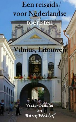 Reisgids van Vilnius voor Nederlandse toeristen