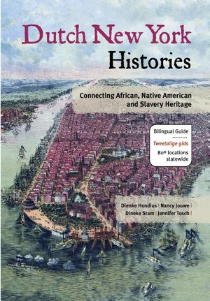 Dutch New York histories ; Geschiedenissen van Nederlands New York