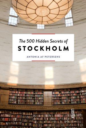 The 500 Hidden Secrets of Stockholm