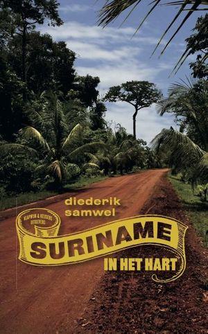 Suriname In Het Hart Diederik Samwel