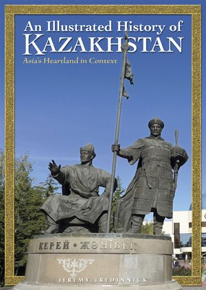 Illustrated History Of Kazakhstan