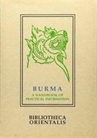 Burma: A Handbook Of Practical Information