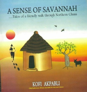 Sense Of Savannah Tales From North Ghana