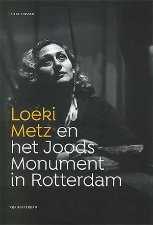 Loeki Metz en het Joods Monument in Rotterdam