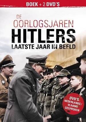 De oorlogsjaren - Hitlers laatste jaar in beeld