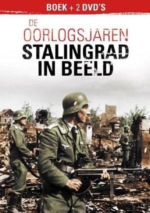 De oorlogsjaren - Stalingrad in beeld