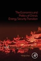 Economics And Politics Of China's Energy Security Transition