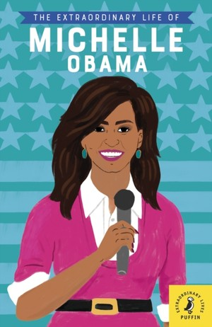 Extraordinary Life Of Michelle Obama