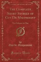 Complete Short Stories of Guy de Maupassant