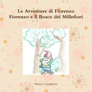 Le Avventure Di Fiorenzo Fiorenzo E Il Bosco Dei Millefiori