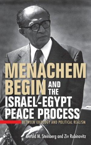 Menachem Begin And The Israel-egypt Peace Process