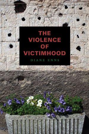 Violence Of Victimhood