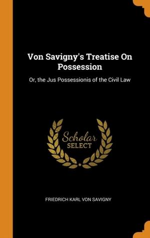 Von Savigny's Treatise On Possession