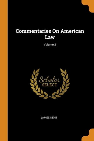 Commentaries On American Law; Volume 2