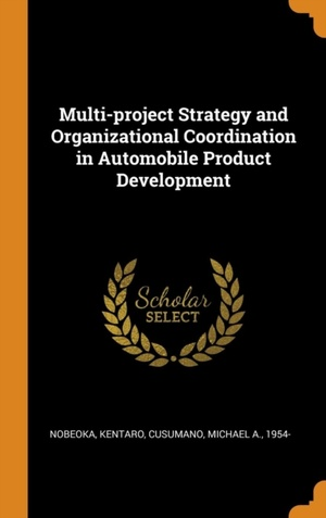 Multi-project Strategy And Organizational Coordination In Automobile Product Development