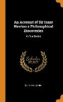 Account Of Sir Isaac Newton's Philosophical Discoveries