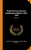 Frederick Law Olmsted, Landscape Architect, 1822-1903; Volume 1