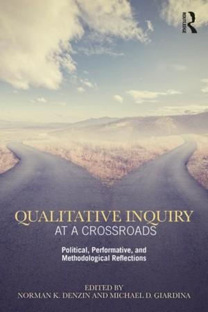 Qualitative Inquiry At A Crossroads