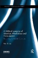 Political Economy Of Attention, Mindfulness And Consumerism