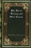 Art Of Writing And Other Essays
