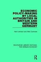 Economic Policy-making By Local Authorities In Britain And Western Germany