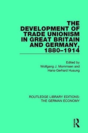 Development Of Trade Unionism In Great Britain And Germany, 1880-1914